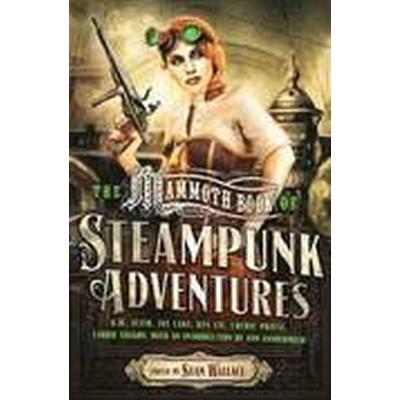 Mammoth Book of Steampunk Adventures (Häftad, 2014)