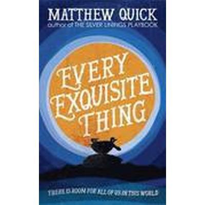 Every Exquisite Thing (Häftad, 2016)