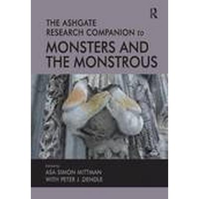 The Ashgate Research Companion to Monsters and the Monstrous (Häftad, 2013)
