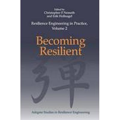 Resilience Engineering in Practice: Volume 2 (Inbunden, 2014)