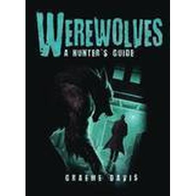 Werewolves: A Hunter's Guide (Häftad, 2015)