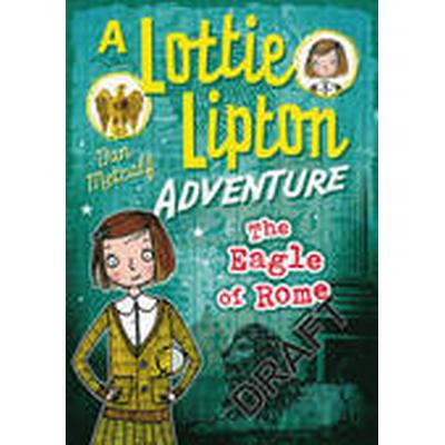 The Eagle of Rome a Lottie Lipton Adventure (Häftad, 2016)