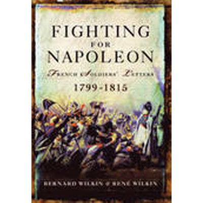 Fighting for Napoleon (Inbunden, 2015)