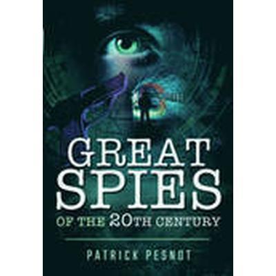 Great Spies of the 20th Century (Inbunden, 2016)