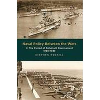 Naval Policy Between the Wars: Volume II The Period of Reluctant Rearmament 1930-1939 (Häftad, 2016)