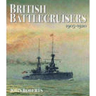 British Battlecruisers (Inbunden, 2016)