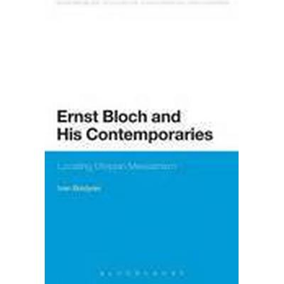 Ernst Bloch and His Contemporaries (Häftad, 2015)