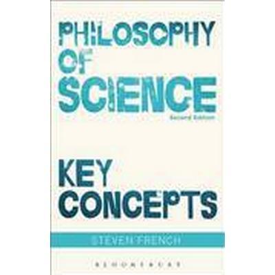 Philosophy of Science: Key Concepts (Häftad, 2016)