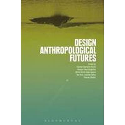 Design Anthropological Futures (Häftad, 2016)