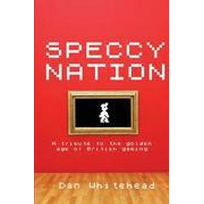 Speccy Nation: A Tribute to the Golden Age of British Gaming (Häftad, 2012)