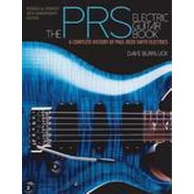 Burrluck Dave the Prs Electric Guitar Book Complete History Gtr Bam Bk (Häftad, 2014)