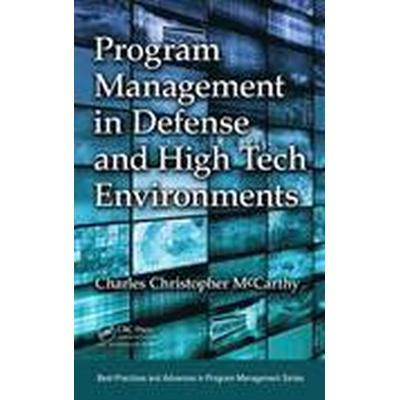 Program Management in Defense and High Tech Environments (Inbunden, 2015)