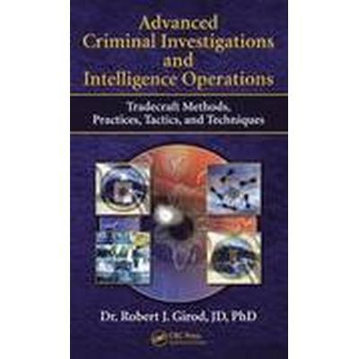 Advanced Criminal Investigations and Intelligence Operations (Inbunden, 2014)