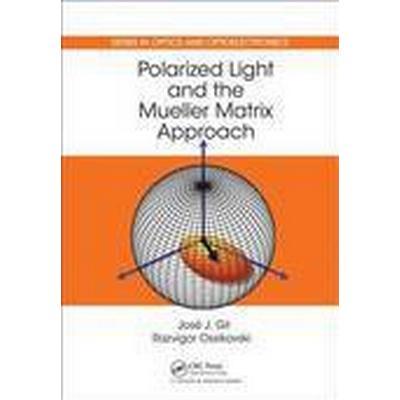 Polarized Light and the Mueller Matrix Approach (Inbunden, 2016)