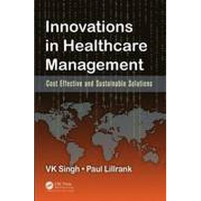 Innovations in Healthcare Management (Inbunden, 2015)