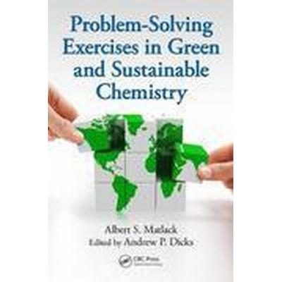 Problem-Solving Exercises in Green and Sustainable Chemistry (Häftad, 2015)