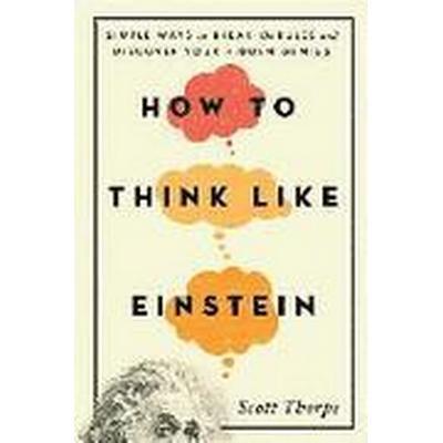 How to Think Like Einstein (Häftad, 2015)