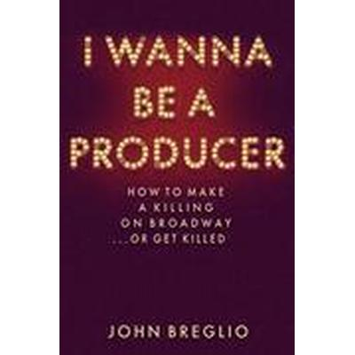 I Wanna be a Producer (Inbunden, 2016)