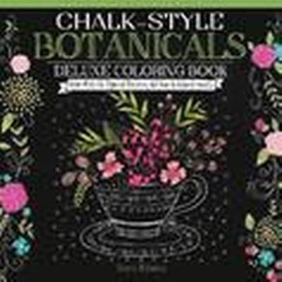 Chalk-Style Botanicals Deluxe Coloring Book (Häftad, 2016)