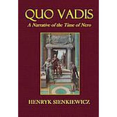 Quo Vadis: A Narrative of the Time of Nero (Häftad, 2014)