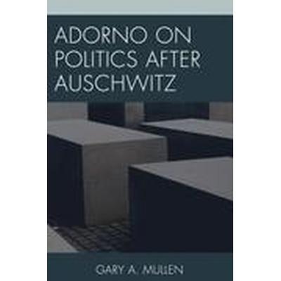 Adorno on Politics after Auschwitz (Inbunden, 2015)