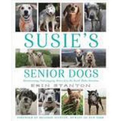 Susie's Senior Dogs (Inbunden, 2016)