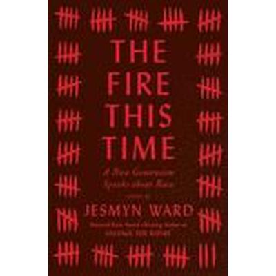 The Fire This Time: A New Generation Speaks about Race (Inbunden, 2016)
