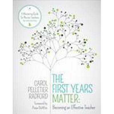 The First Years Matter: Becoming an Effective Teacher (Häftad, 2016)
