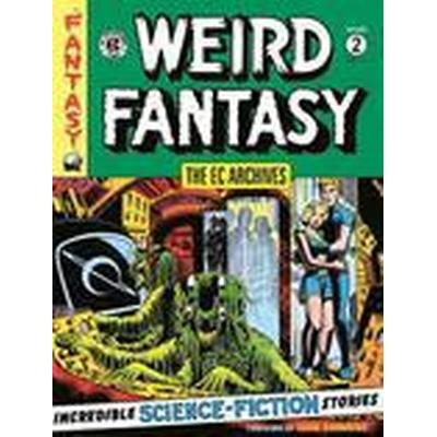 Ec Archives, the: Weird Fantasy Volume 2: Volume 2 (Inbunden, 2016)
