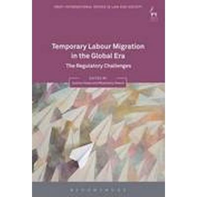 Temporary Labour Migration in the Global Era (Inbunden, 2016)