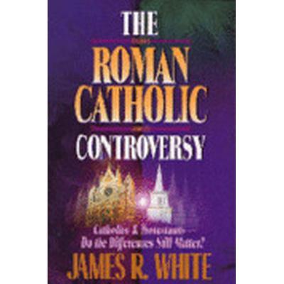 The Roman Catholic Controversy (Häftad, 1996)