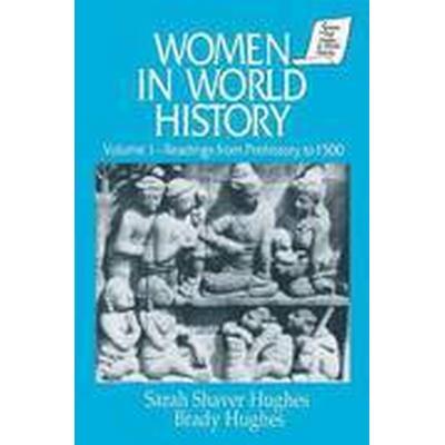Women in World History: Volume 1 Readings from Prehistory to 1500 (Häftad, 1995)