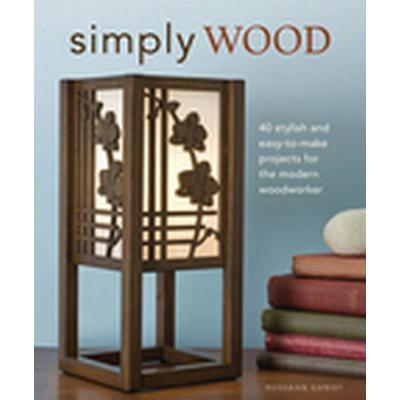 Simply Wood (Häftad, 2010)