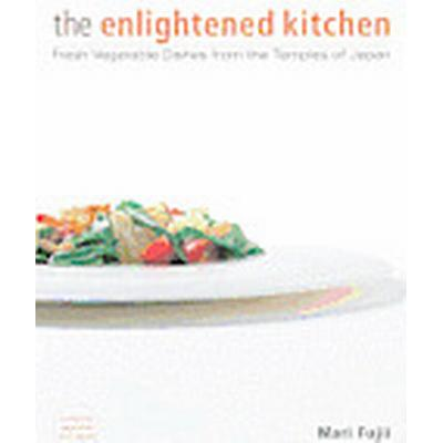 Enlightened Kitchen, the: Fresh Vegetable Dishes from the Temples of Japan (Inbunden, 2012)