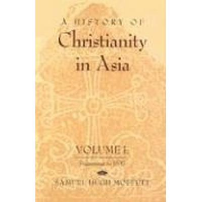 The History of Christianity in Asia (Häftad, 1998)