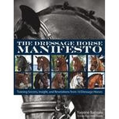 The Dressage Horse Manifesto (Häftad, 2015)