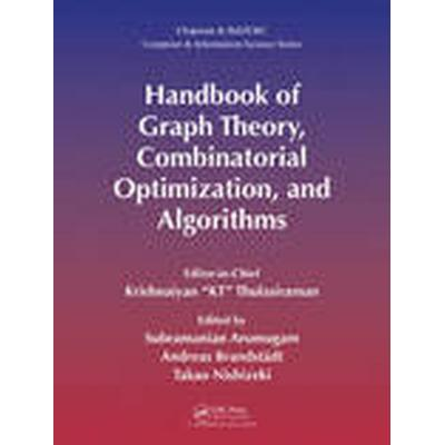 The Handbook of Graph Theory, Combinatorial Optimization, and Algorithms: Volume 1 Theory and Optimization (Inbunden, 2010)