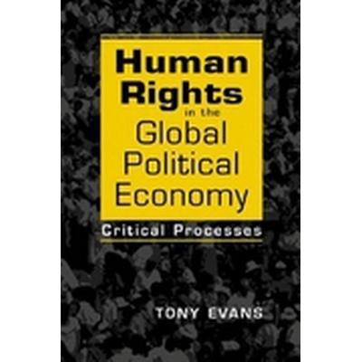 Human Rights in the Global Political Economy (Häftad, 2011)