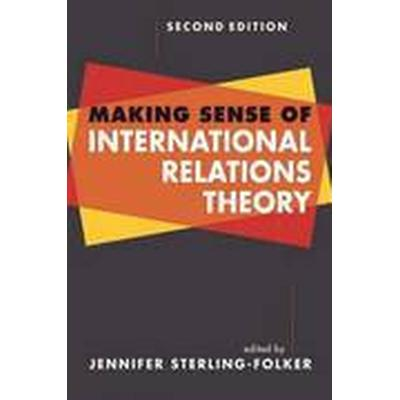 Making Sense of International Relations Theory (Häftad, 2013)