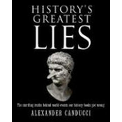History's Greatest Lies (Häftad, 2009)