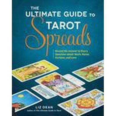 The Ultimate Guide to Tarot Spreads (Häftad, 2016)