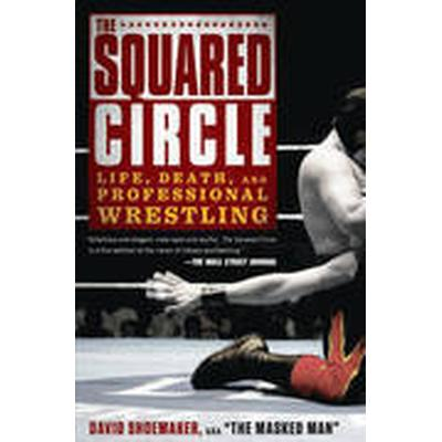 The Squared Circle (Häftad, 2014)