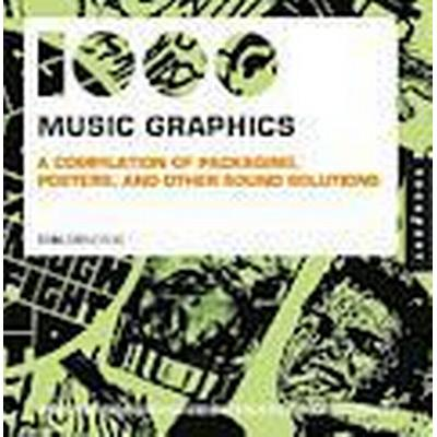 1,000 Music Graphics: A Compilation of Packaging, Posters, and Other Sound Solutions (Häftad, 2010)