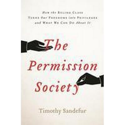 The Permission Society (Inbunden, 2016)