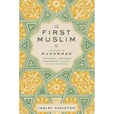 The First Muslim: The Story of Muhammad (Häftad, 2014)