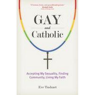 Gay and Catholic (Häftad, 2014)