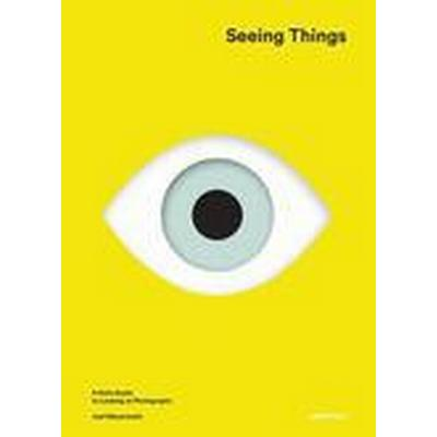 Seeing Things: A Kid's Guide to Looking at Photographs (Inbunden, 2016)