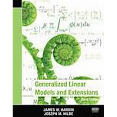 Generalized Linear Models and Extensions (Häftad, 2012)