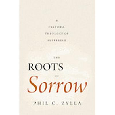 The Roots of Sorrow (Häftad, 2012)