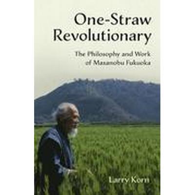 One-Straw Revolutionary (Häftad, 2015)